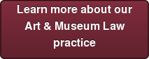 Learn more about our Art & Museum Law practice